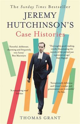 Jeremy Hutchinson's Case Histories: From Lady Chatterley's Lover to Howard Marks (Paperback)