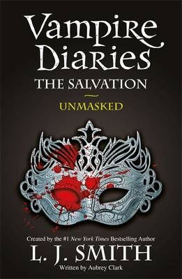 The Salvation: Unmasked - Vampire Diaries 13 (Paperback)