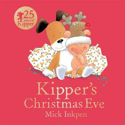 Kipper's Christmas Eve - Kipper 31 (Board book)