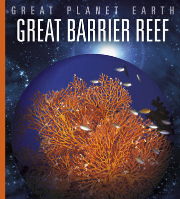 Great Barrier Reef - Great Planet Earth (Hardback)