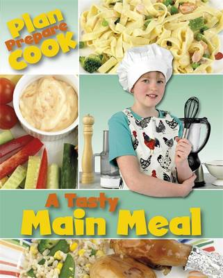 A Tasty Main Meal - Plan, Prepare, Cook (Paperback)