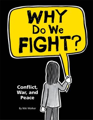 Why Do We Fight?: Conflict, War and Peace (Hardback)