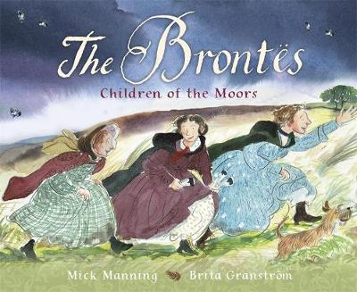 The Brontes - Children of the Moors: A Picture Book (Hardback)