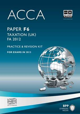 ACCA - F6 Taxation FA2012: Revision Kit (Paperback)