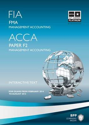 FIA Foundations in Management Accounting FMA (ACCA F2): Paper F2: Study Text (Paperback)