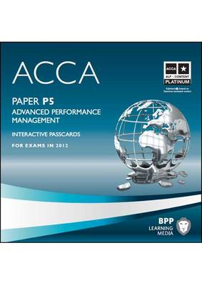ACCA - P5 Advanced Performance Management Interactive Passcard 2012: Interactive Passcard (CD-ROM)