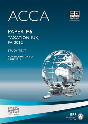 ACCA - F6 Taxation FA2012: Study Text (Paperback)