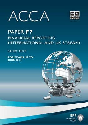 ACCA - F7 Financial Reporting (International & UK): Study Text (Paperback)