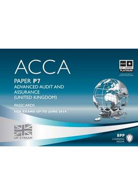 ACCA - P7 Advanced Audit and Assurance (UK): Paper P7: Passcards (Spiral bound)
