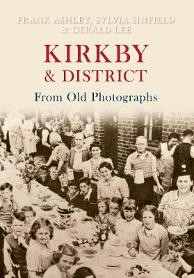 Kirkby & District From Old Photographs (Paperback)