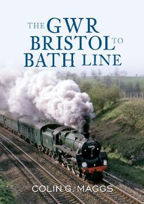 The GWR Bristol to Bath Line (Paperback)
