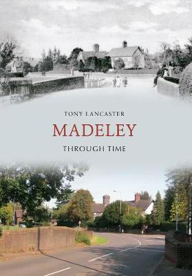 Madeley Through Time (Paperback)