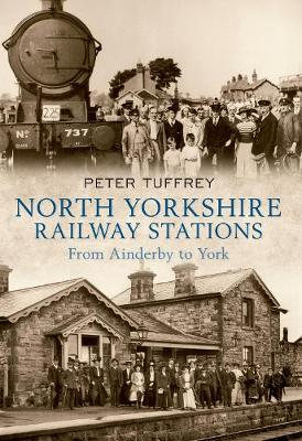 North Yorkshire Railway Stations: from Ainderby to York (Paperback)