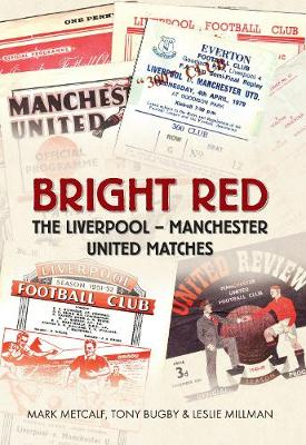 Bright Red: The Liverpool-Manchester United Matches (Paperback)