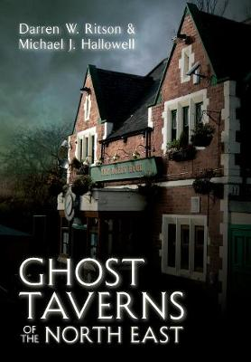 Ghost Taverns of the North East (Paperback)