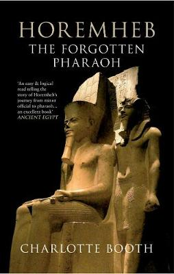 Horemheb: The Forgotten Pharaoh (Paperback)