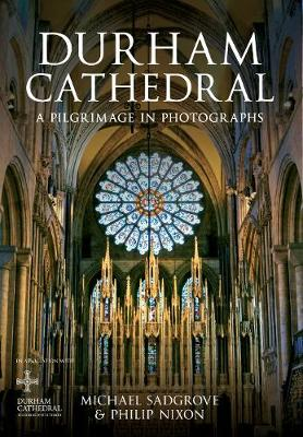 Durham Cathedral: A Pilgrimage in Photographs (Paperback)