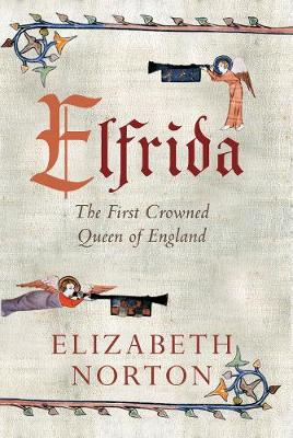 Elfrida: The First Crowned Queen of England (Hardback)