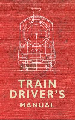 The Train Driver's Manual (Paperback)