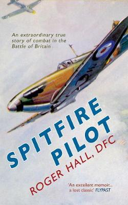 Spitfire Pilot: An Extraordinary True Story of Combat in the Battle of Britain (Paperback)