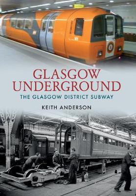 Glasgow Underground: The Glasgow District Subway (Paperback)