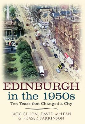 Edinburgh in the 1950s: Ten Years the Changed a City (Paperback)