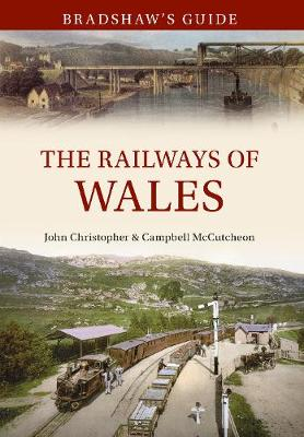 Bradshaw's Guide: The Railways of Wales - Bradshaw's Guide 7 (Paperback)