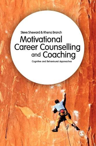 Motivational Career Counselling & Coaching: Cognitive and Behavioural Approaches (Hardback)