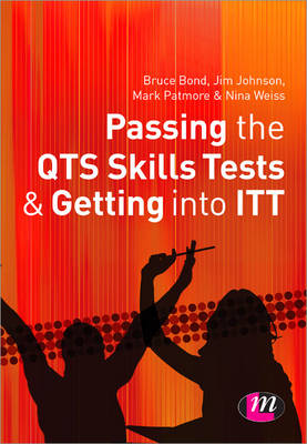 Passing the Professional Skills Tests for Trainee Teachers and Getting into ITT (Paperback)