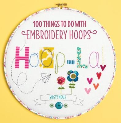 Hoop-La!: 100 Things to Do with Embroidery Hoops (Paperback)