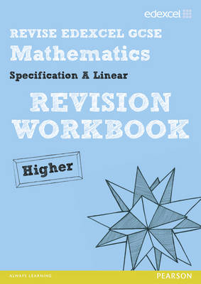 REVISE Edexcel GCSE Mathematics Spec A Higher Revision Workbook - REVISE Edexcel GCSE Maths 2010 (Paperback)