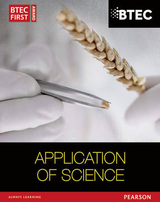 BTEC First in Applied Science: Application of Science Student Book - BTEC First Applied Science 2012 (Paperback)