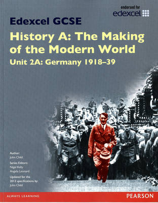 Edexcel GCSE History A the Making of the Modern World: Unit 2A Germany 1918-39 SB 2013 - Edexcel GCSE MW History 2013 (Paperback)