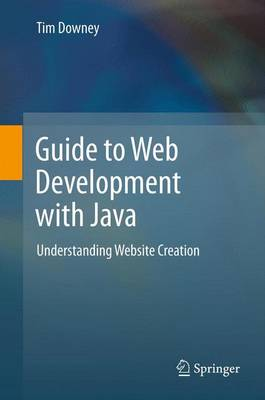Guide to Web Development with Java (Hardback)