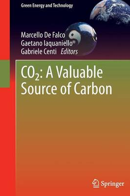 CO2: A Valuable Source of Carbon - Green Energy and Technology (Hardback)