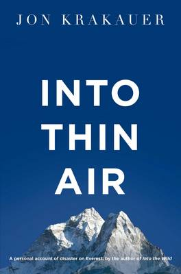 Into Thin Air: A Personal Account of the Everest Disaster (Paperback)