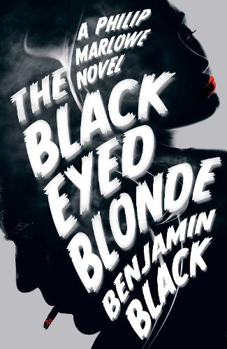 The Black Eyed Blonde: A Philip Marlowe Novel (Hardback)