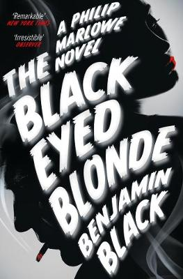 The Black Eyed Blonde: A Philip Marlowe Novel (Paperback)