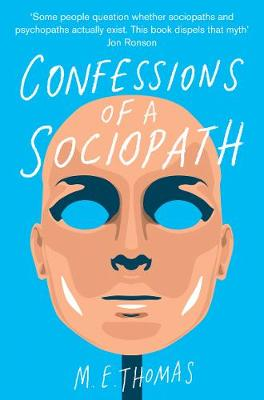 Confessions of a Sociopath: A Life Spent Hiding in Plain Sight (Paperback)