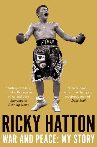 War and Peace: Ricky Hatton, My Story (Paperback)