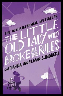 The Little Old Lady Who Broke All the Rules - Little Old Lady 1 (Paperback)
