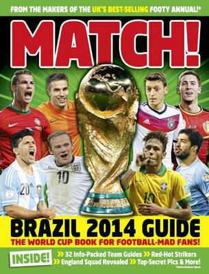 Match World Cup 2014: The World Cup Book for the Football-Mad Fans (Hardback)