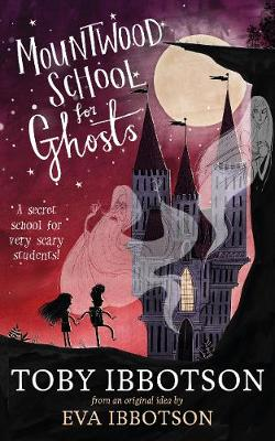 Mountwood School for Ghosts (Hardback)
