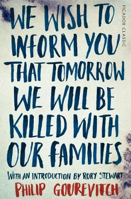 We Wish to Inform You That Tomorrow We Will Be Killed With Our Families: Picador Classic - Picador Classics (Paperback)