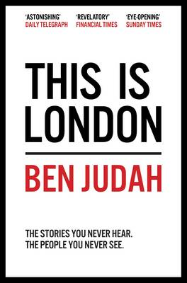 Cover This is London: Life and Death in the World City