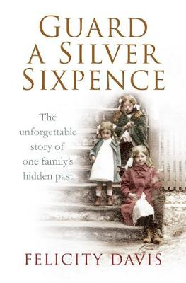 Guard a Silver Sixpence: My Yorkshire Family's Secret (Paperback)