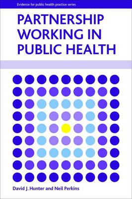 Partnership Working in Public Health - Evidence for Public Health Practice (Hardback)