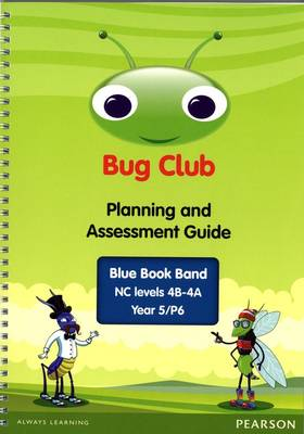 Bug Club Year 5 Planning and Assessment Guide (NC 4B-4A) - Bug Club (Spiral bound)