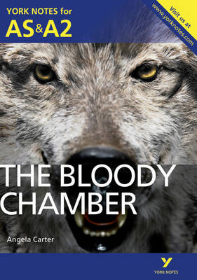 The Bloody Chamber: York Notes for AS & A2 - York Notes Advanced (Paperback)