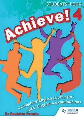 Achieve! Students: A Complete English Course for Csec English A: Student Book Book 4 (Paperback)